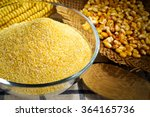 maize and cornmeal in glass bowl | Shutterstock . vector #364165736