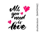 hand lettering 'all you need is ... | Shutterstock .eps vector #364454462