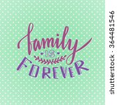 family is forever. cute... | Shutterstock .eps vector #364481546