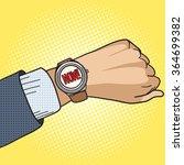 wrist watch show now pop art... | Shutterstock .eps vector #364699382