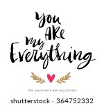 you are my everything.... | Shutterstock .eps vector #364752332