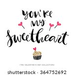 you are my sweetheart.... | Shutterstock .eps vector #364752692
