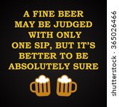 fine beer   funny inscription... | Shutterstock .eps vector #365026466