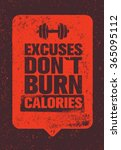 excuses don't burn calories.... | Shutterstock .eps vector #365095112