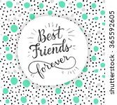 best friend forever  hand... | Shutterstock .eps vector #365592605