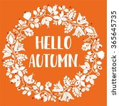 hello autumn wreath vector... | Shutterstock .eps vector #365645735