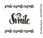 smile handwriting calligraphy... | Shutterstock .eps vector #365689742