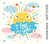 cute sun and cloud says i love... | Shutterstock .eps vector #365711432