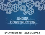 under construction blueprint... | Shutterstock .eps vector #365808965