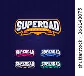super dad  super hero power... | Shutterstock .eps vector #366143075