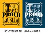 i'm so proud to be a muslim... | Shutterstock .eps vector #366285056