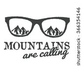 """mountains are calling"" vector...   Shutterstock .eps vector #366354146"