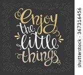 enjoy the little things for... | Shutterstock .eps vector #367316456