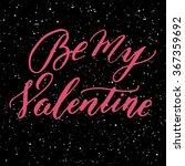 be my valentine. hand drawn... | Shutterstock .eps vector #367359692