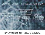 learn when to sell or buy ... | Shutterstock . vector #367362302