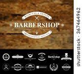 set of vintage  barber badges... | Shutterstock .eps vector #367464962