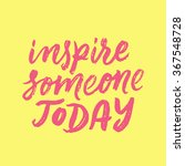 inspire someone today.  ... | Shutterstock .eps vector #367548728