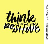 think positive. inspirational... | Shutterstock .eps vector #367570442