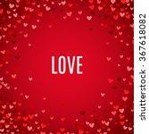 romantic red heart background....   Shutterstock .eps vector #367618082