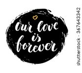 modern calligrahpy love quote... | Shutterstock .eps vector #367643342