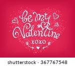 be my valentine handwritten... | Shutterstock .eps vector #367767548