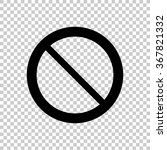 not allowed sign    black... | Shutterstock .eps vector #367821332