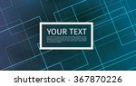 blue and green technical... | Shutterstock .eps vector #367870226