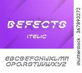 defects font abc alphabet set... | Shutterstock .eps vector #367893272