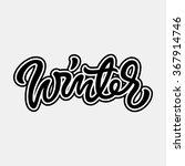 black winter handmade lettering ... | Shutterstock .eps vector #367914746
