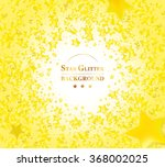 abstract gold stars background... | Shutterstock .eps vector #368002025