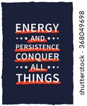 energy and persistence conquer... | Shutterstock .eps vector #368049698