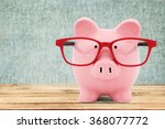 piggy bank. | Shutterstock . vector #368077772
