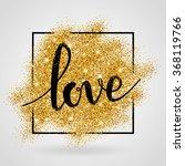 heart love lettering gold... | Shutterstock .eps vector #368119766