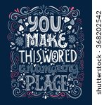 you make this world an amazing... | Shutterstock .eps vector #368202542