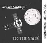 through hardships to the stars... | Shutterstock . vector #368297756