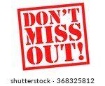dont miss out  red rubber stamp ... | Shutterstock . vector #368325812