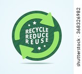 recycle  reduce  reuse badge...   Shutterstock .eps vector #368326982