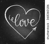 Hand Drawn Chalk Lettering Lov...