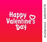 happy valentine's day lettering ... | Shutterstock .eps vector #368450378