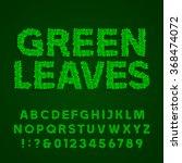 green leaves alphabet font....   Shutterstock .eps vector #368474072