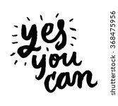 yes you can. inspirational and... | Shutterstock .eps vector #368475956
