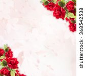 red rose flower  beautiful ... | Shutterstock . vector #368542538