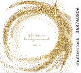 golden glitter circle... | Shutterstock .eps vector #368760806