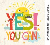 vector card yes you can.... | Shutterstock .eps vector #369128462