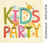 vector card kids party....   Shutterstock .eps vector #369161936