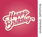 happy birthday hand lettering.... | Shutterstock .eps vector #369229136