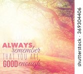 Small photo of Inspirational Typographic Quote - Always remember that you are good enough