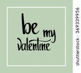 be my valentine. valentines day