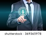 businessman presses digital... | Shutterstock . vector #369365978