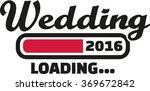 wedding 2016 is loading | Shutterstock .eps vector #369672842